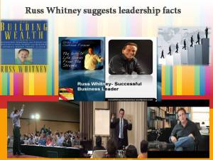 Russ Whitney suggests leadership facts